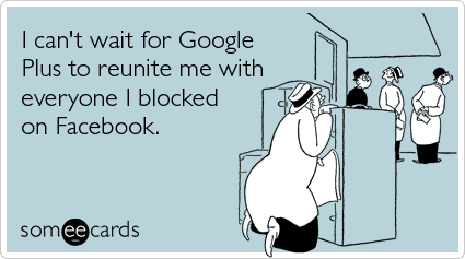 google-plus-facebook-block-confession-ec ards-someecards by Beth Kanter